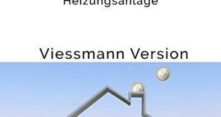 Einfache Anleitung fuer eine bessere Effizienz Ihrer Viessmann Gas Brennwerttherme Sparen 310x165 - Einfache Anleitung für eine bessere Effizienz Ihrer Viessmann Gas-Brennwerttherme: Sparen Sie Gas, Strom und Reparaturkosten